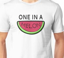 One In A Melon Unisex T-Shirt