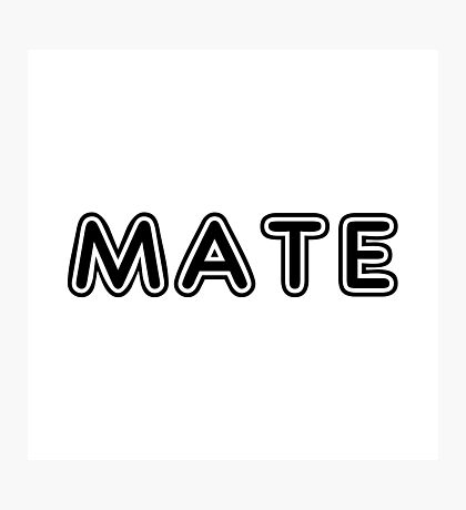 """Mate (Matches with """"Soul"""") Photographic Print"""