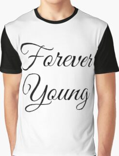 Forever Young (All Black) Graphic T-Shirt
