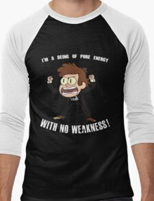 Being of Pure Energy With No Weakness! T-Shirt