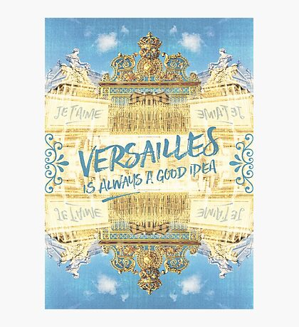 Versailles Is Always A Good Idea Golden Gate Photographic Print