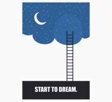 Start To Dream - Inspirational Quotes Kids Tee