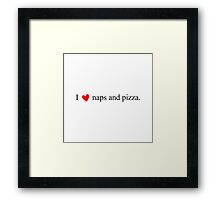 Naps and Pizza Framed Print
