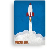 Wish, Do - Inspirational Quotes Canvas Print