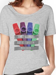 I May be Crazy but at Least I'm Medicated - Louden Swain Lyric Women's Relaxed Fit T-Shirt