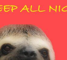 Sleep all day, sleep all night. Sticker