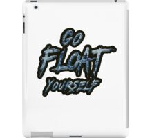 Go Float Yourself (The 100) iPad Case/Skin