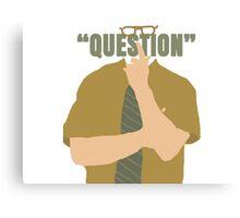 Dwight Schrute- Question Canvas Print