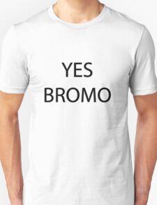 YES BROMO T-Shirt