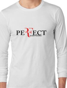 Perfect ( roger federer )  Long Sleeve T-Shirt