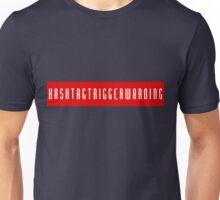 Hashtagtriggerwarning Unisex T-Shirt