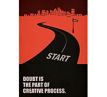 Doubt Is The Part Of Creative Process - inspirational Quotes Photographic Print