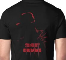 Sweet Dreams... oh really? Unisex T-Shirt