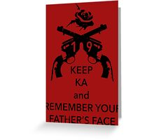 Keep KA - black edition Greeting Card