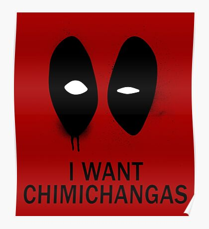 I Want Chimichangas Poster