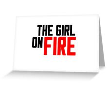 The Girl on Fire Greeting Card
