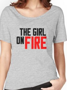The Girl on Fire Women's Relaxed Fit T-Shirt
