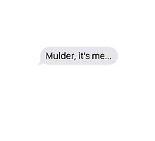"""Mulder, it's me..."" (Phone Case) by boombapbeatnik"