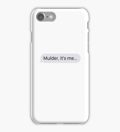 """Mulder, it's me..."" (Phone Case) iPhone Case/Skin"