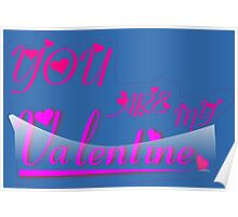 you are valentine Poster
