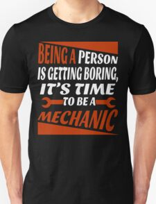 Being a Person Is Getting Borring It's Time To Be a Mechanic T-Shirt