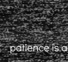 Patience  Sticker