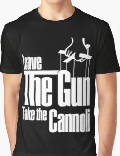 Leave the gun take the cannoli Graphic T-Shirt