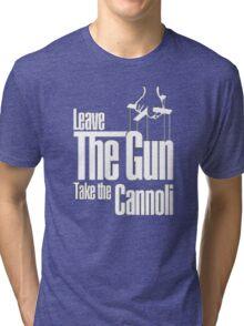 Leave the gun take the cannoli Tri-blend T-Shirt