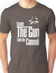 Leave the gun take the cannoli Unisex T-Shirt