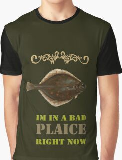 Im in a bad Plaice  Graphic T-Shirt