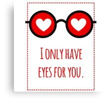 I only have eyes for you 1 Canvas Print