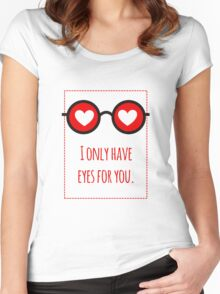 I only have eyes for you 1 Women's Fitted Scoop T-Shirt