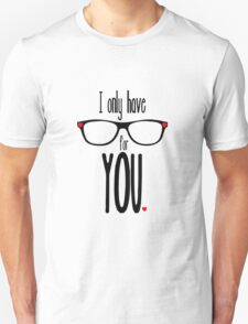 I Only Have Eyes for You2 T-Shirt