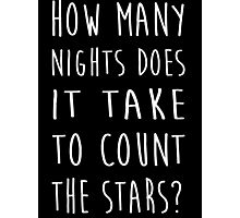 How Many Nights Does It Take To Count The Stars 2 Photographic Print