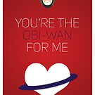 You're The Obi-Wan For Me - Star Wars Love by The Eighty-Sixth Floor