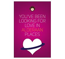 You've Been Looking For Love In Alderaan Places - Star Wars Love Photographic Print