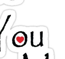 Love You More ! Sticker