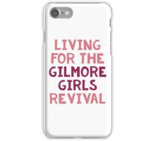 Living for the GG revival iPhone Case/Skin