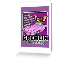 Gremlins don't follow ALL the rules Greeting Card