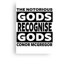 Conor Mcgregor, Gods Recognise Gods Canvas Print