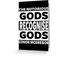 Conor Mcgregor, Gods Recognise Gods Greeting Card