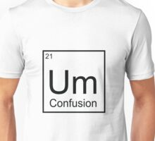 The Element of Confusion  Unisex T-Shirt