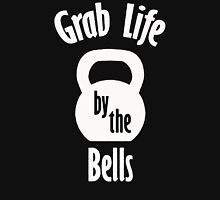 Grab Life by the Bells. Unisex T-Shirt