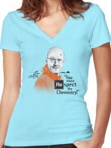 """""""You Must Respect The Chemistry!"""" Women's Fitted V-Neck T-Shirt"""