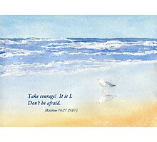 Courage in a Storm- Matthew 14:27 Photographic Print
