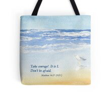 Courage in a Storm- Matthew 14:27 Tote Bag