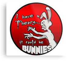I have a theory; it could be bunnies. Metal Print