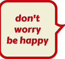 Don't worry be happy by IdeasForArtists