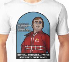 Better, Stronger, Faster and Plastic Unisex T-Shirt
