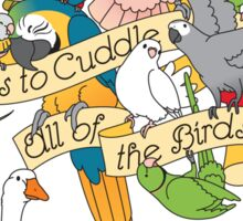 Cuddle All The Birds Sticker